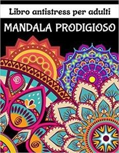 Mandala - Libro antistress per adulti